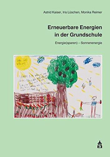 Erneuerbare Energien in der Grundschule 1: Band 1: Energie(sparen) - Sonnenenergie